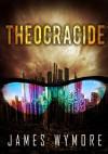 Theocracide - James Wymore
