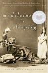 Madeleine is Sleeping - Sarah Shun-lien Bynum
