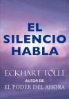 El silencio habla (Perenne) (Spanish Edition) - Eckhart Tolle, Miguel Iribarren Berrade