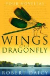 The Wings of the Dragonfly - Robert Daicy