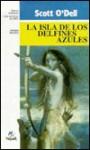 Isla de los Delfines Azules = Island of the Blue Dolphins - Scott O'Dell, R. Rojas, Agustin Lasierra