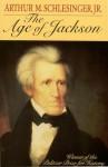 The Age of Jackson - Arthur M. Schlesinger Jr.