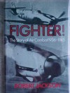 Fighter! The Story Of Air Combat, 1936 45 - Robert Jackson