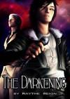 The Darkening: Fall - X. Aratare, Raythe Reign