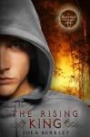 The Rising King (Keepers of Life) - Shea Berkley