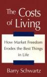The Costs of Living - Barry Schwartz
