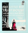 The Little Red Lighthouse and the Great Gray Bridge - Hildegarde Hoyt Swift, Lynd Ward, Ward Lynd