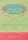 Glimmers of Grace: Sparkling Reminders to Encourage You (Women of Faith (Thomas Nelson)) - Women of Faith, Patsy Clairmont, Marilyn Meberg, Luci Swindoll, Sheila Walsh, Thelma Wells