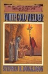 White Gold Wielder - Stephen R. Donaldson