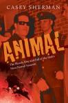 Animal - Casey Sherman