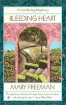 Bleeding Heart (Gardening Mystery, #3) - Mary Freeman