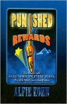Punished by Rewards: The Trouble With Gold Stars, Incentive Plans, As, Praise, and Other Bribes - Alfie Kohn