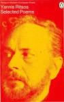 Yannis Ritsos Selected Poems - Yiannis Ritsos, Nikos Stangos, Yannis Ritsos
