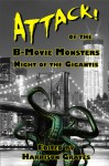 ATTACK! of the B movie Monsters: Night of the Gigantis - Harrison Graves