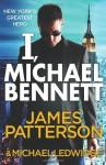I, Michael Bennett. James Patterson & Michael Ledwidge - James Patterson