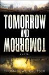 Tomorrow and Tomorrow - Thomas Sweterlitsch