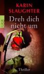 Dreh Dich Nicht Um - Karin Slaughter, Sophie Zeitz