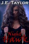 Night Hawk - J.E. Taylor