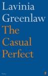 The Casual Perfect - Lavinia Greenlaw
