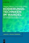 Kodierungstechniken Im Wandel: Das Zusammenspiel Von Analytik Und Synthese Im Gegenwartsdeutschen - Dagmar Bittner, Livio Gaeta