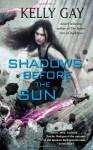 Shadows Before the Sun (Charlie Madigan #4) - Kelly Gay