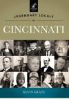 Legendary Locals of Cincinnati - Kevin Grace