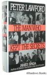 Peter Lawford: The Man Who Kept the Secrets - James Spada