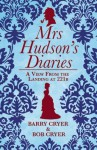 Mrs Hudson's Diaries: Behind the Apron Wth Sherlock Holmes' Landlady. by Barry & Bob Cryer - Barry Cryer