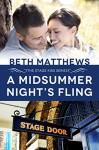 A Midsummer Night's Fling (Stage Kiss Series Book 1) - Beth Matthews