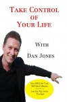 Take Control of Your Life: Self Help for Depression, Anxiety, OCD, Phobias, PTSD, Sleep, Relaxation, Pain Management, Stress, Parenting - Dan Jones