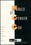 Naked at Gender Gap: A Man's View of the War Between the Sexes - Asa Baber