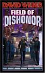 Field of Dishonor - David Weber