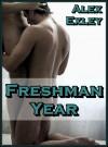 Freshman Year (gay erotica) - Alex Exley