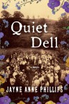 Quiet Dell: A Novel - Jayne Anne Phillips
