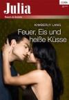 Feuer, Eis und heiße Küsse (Julia) (German Edition) - Kimberly Lang