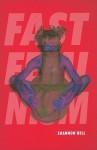 Fast Feminism - Shannon Bell