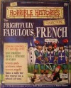 The Frightfully Fabulous French (Horrible History Magazines, #19) - Terry Deary, Patrice Aggs, Alan Craddock, Martin C. Brown