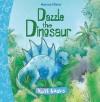 Dazzle the Dinosaur Tuff Book - Marcus Pfister