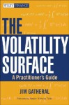 The Volatility Surface: A Practitioner's Guide (Wiley Finance) - Jim Gatheral, Nassim Nicholas Taleb