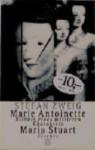Marie Antoinette: Bildnis Eines Mittleren Charakters ; Maria Stuart - Stefan Zweig
