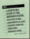 A Survivors Guide to the Research Paper: Five Structured Assignments to Lead Students Through Their First Research Paper - John J. Collins