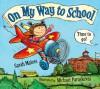 On My Way to School - Sarah Maizes, Michael Paraskevas