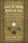 Gate of Horn, Book of Silk: A Guide to Gene Wolfe's The Book of the Long Sun and The Book of the Short Sun - Michael Andre-Driussi, Gene Wolfe
