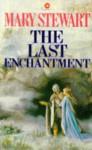 The Last Enchantment (Merlin, #3) - Mary Stewart