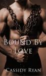 Bound By Love - Cassidy Ryan