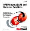 Dfsm Shsm Abars And Mainstar Solutions - Yolanda Cascajo Jimenez, IBM Redbooks