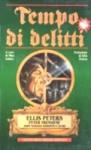 Tempo di delitti - Various, Mike Ashley, Ellis Peters, Gianni Pilo