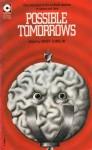 Possible Tomorrows - Isaac Asimov, James H. Schmitz, Kingsley Amis, Groff Conklin, J.T. McIntosh, F.L. Wallace
