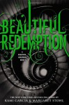 Beautiful Redemption (Beautiful Creatures) - Kami Garcia, Margaret Stohl
