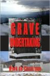 Grave Undertaking - Mark de Castrique